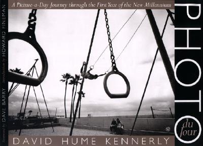 Photo Du Jour: A Picture-A-Day Journey Through the First Year of the New Millennium - Kennerly, David Hume (Photographer), and Barry, Dave, Dr. (Foreword by), and Fineman, Howard (Introduction by)