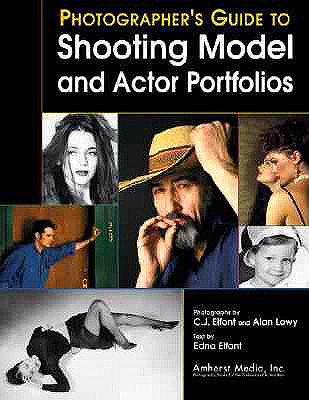 Photographer's Guide To Shooting Model And Actor Portfolios - Elfont, Edna