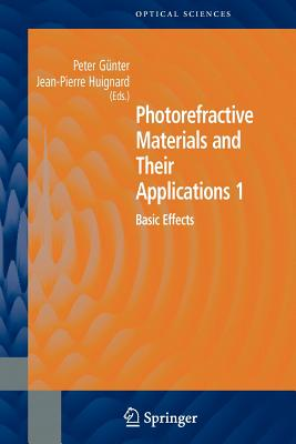 Photorefractive Materials and Their Applications 1: Basic Effects - Gunter, Peter (Editor)
