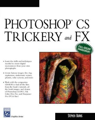 Photoshop CS Trickery & Fx - Smith, Colin, and Burns, Stephen, and Smith