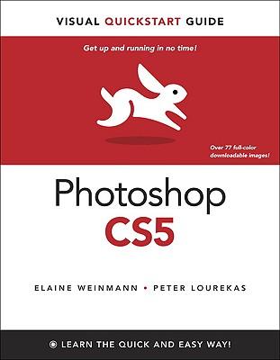 Photoshop CS5 for Windows and Macintosh: Visual QuickStart Guide - Weinmann, Elaine, and Lourekas, Peter