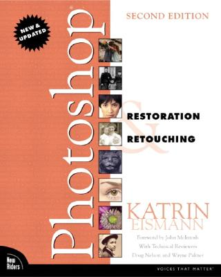 Photoshop Restoration & Retouching - Eismann, Katrin, and Palmer, Wayne, and Nelson, Doug