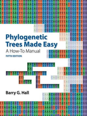 Phylogenetic Trees Made Easy: A How-To Manual - Hall, Barry G