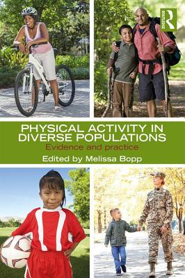 Physical Activity in Diverse Populations: Evidence and Practice - Bopp, Melissa (Editor)