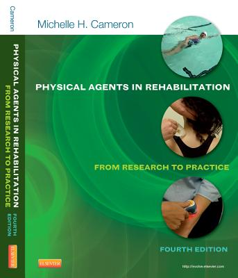 Physical Agents in Rehabilitation: From Research to Practice - Cameron, Michelle H
