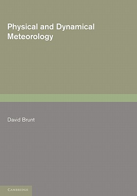Physical and Dynamical Meteorology - Brunt, David