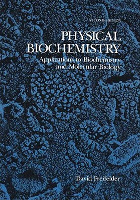 Physical Biochemistry: Applications to Biochemistry and
