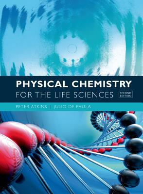 Physical Chemistry for the Life Sciences - Atkins, Peter, Professor, and de Paula, Julio