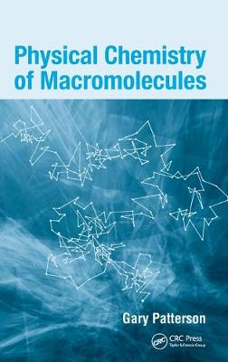 Physical Chemistry of Macromolecules - Patterson, Gary
