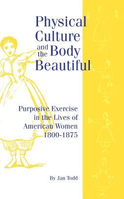 Physical Culture & Body Beautiful - Todd, Jan