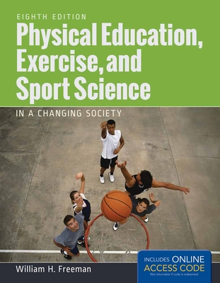 Physical Education, Exercise and Sport Science in a Changing Society with Access Code - Freeman, William H