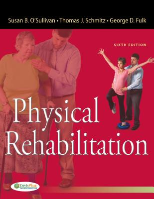 Physical Rehabilitation - O''Sullivan, Susan, and Schmitz, Thomas, and Fulk, George, PT, PhD