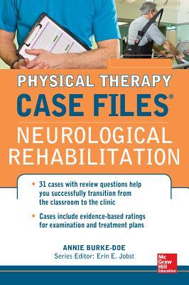 Physical Therapy Case Files: Neurological Rehabilitation - Burke-Doe, Annie