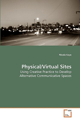 Physical/Virtual Sites - Kaye, Nicola