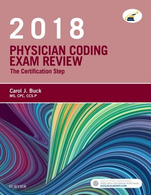 Physician Coding Exam Review 2018: The Certification Step - Buck, Carol J, MS, Cpc
