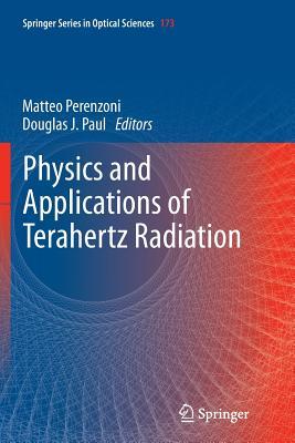 Physics and Applications of Terahertz Radiation - Perenzoni, Matteo (Editor)