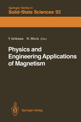Physics and Engineering Applications of Magnetism - Adachi, K (Contributions by), and Ishikawa, Yoshikazu (Editor), and Miura, Noboru (Editor)