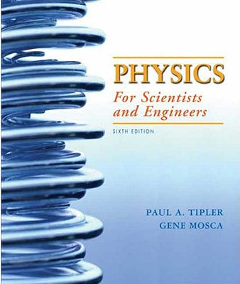 Physics for Scientists and Engineers - Tipler, Paul Allen, and Mosca, Gene