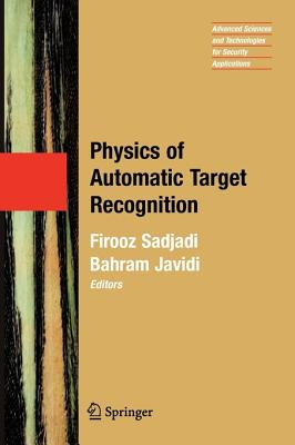 Physics of Automatic Target Recognition - Sadjadi, Firooz (Editor), and Javidi, Bahram (Editor)