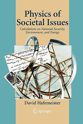 Physics of Societal Issues: Calculations on National Security, Environment, and Energy - Hafemeister, David
