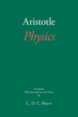 Physics - Aristotle, and Reeve, C D C (Notes by)