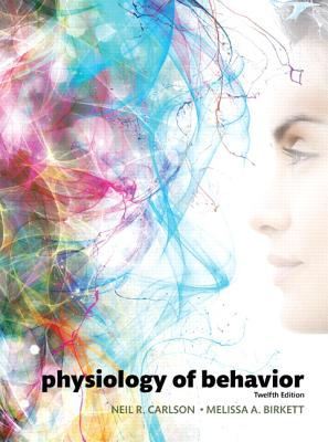 Physiology of Behavior - Carlson, Neil R., and Birkett, Melissa A.