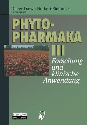 Phytopharmaka III: Forschung Und Klinische Anwendung - Loew, Dieter (Editor)