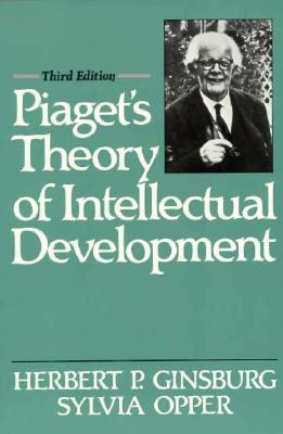 Piaget's Theory of Intellectual Development - Ginsburg, Herbert P