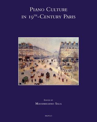 Piano Culture in 19th-Century Paris - Sala, Massimiliano (Editor)