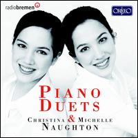 Piano Duets - Christina Naughton (piano); Michelle Naughton (piano)