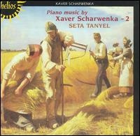 Piano Music by Xaver Scharwenka, Vol. 2 - Seta Tanyel (piano)