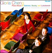 Piano Music of Salonen, Stucky & Lutoslawski - Gloria Cheng (piano)