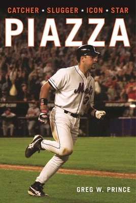 Piazza: Catcher, Slugger, Icon, Star - Prince, Greg W