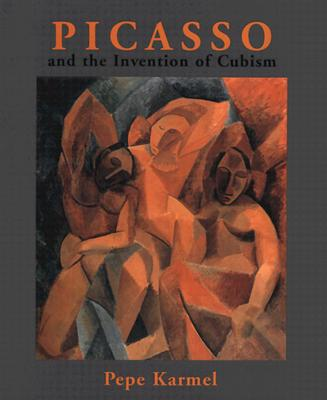 Picasso and the Invention of Cubism - Karmel, Pepe, Mr.
