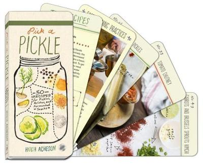 Pick a Pickle: 50 Recipes for Pickles, Relishes, and Fermented Snacks - Acheson, Hugh