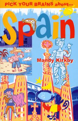 Pick Your Brains about Spain - Kirkby, Mandy