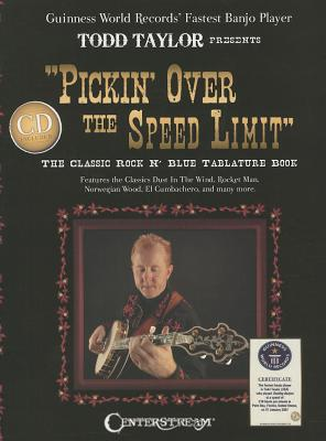 Pickin' Over the Speed Limit: The Classic Rock N' Blue Tablature Book - Taylor, Todd
