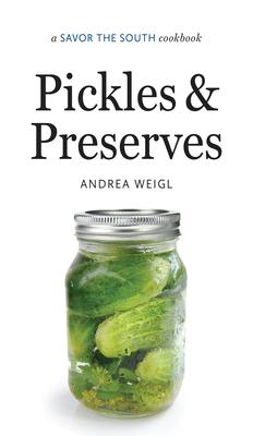 Pickles & Preserves - Weigl, Andrea