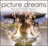 Picture Dreams - Riley Lee/Satsuki Odamura