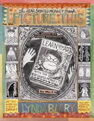 Picture This: The Near-Sighted Monkey Book - Barry, Lynda