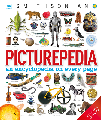 Picturepedia: An Encyclopedia on Every Page - DK, and Smithsonian Institution (Contributions by)