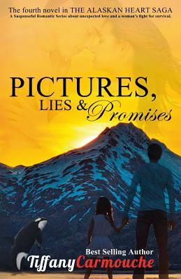 Pictures, Lies and Promises - Carmouche, Tiffany