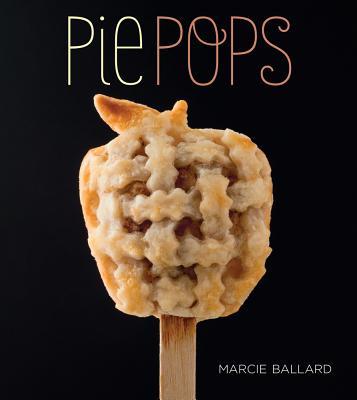 Pie Pops - Ballard, Marcie