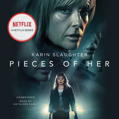 Pieces of Her - Slaughter, Karin, and Early, Kathleen (Read by)