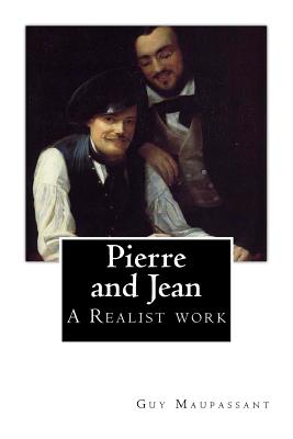 Pierre and Jean - Maupassant, Guy De, and Bell, Clara (Translated by)