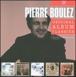 Pierre Boulez: Original Album Classics