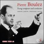 Pierre Boulez: Young Composer and Conductor - Debussy, Bart�k, Stravinsky, Boulez