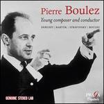 Pierre Boulez: Young Composer and Conductor - Debussy, Bartók, Stravinsky, Boulez