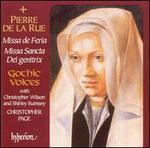 Pierre de la Rue: Missa de Feria; Missa Sancta Dei genitrix