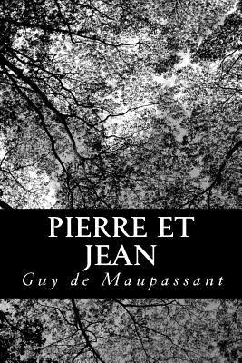 Pierre Et Jean - Maupassant, Guy De